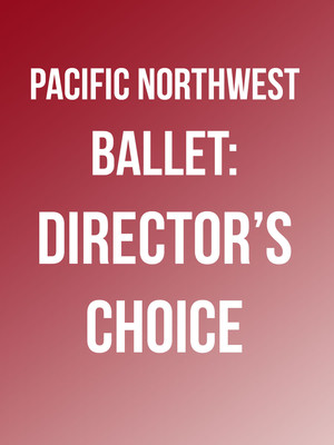 Pacific Northwest Ballet: Director's Choice Poster