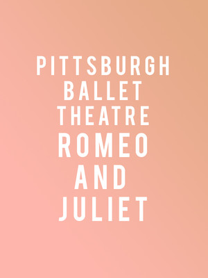 Pittsburgh Ballet Theatre: Romeo and Juliet Poster