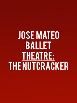 Jose Mateo Ballet Theatre The Nutcracker, Cutler Majestic Theater, Boston