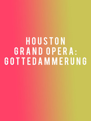 Houston Grand Opera: Gotterdammerung Poster