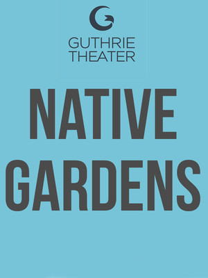 Native Gardens at Mcguire Proscenium Stage