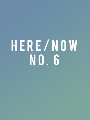 New York City Ballet: Here and Now No. 6 at David H Koch Theater