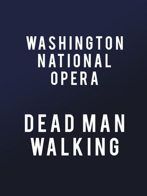 Washington National Opera Dead Man Walking, Kennedy Center Opera House, Washington