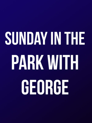 Sunday In The Park With George at Wurtele Thrust Stage