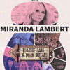 Miranda Lambert, Royal Farms Arena, Baltimore