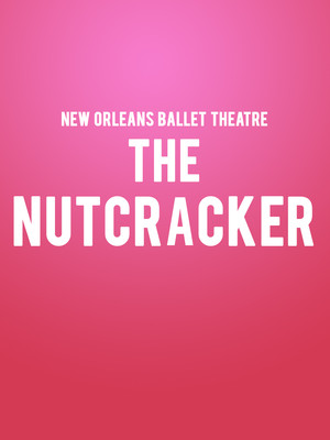 New Orleans Ballet Theatre - The Nutcracker Poster