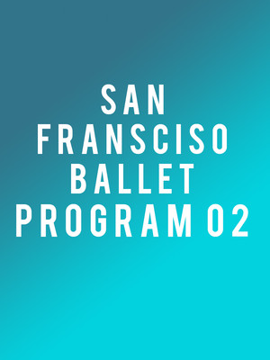 San Francisco Ballet - Program 02 Poster