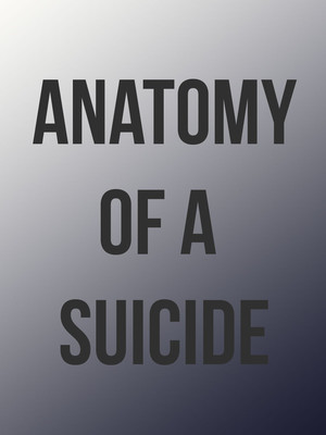 Anatomy Of A Suicide Poster