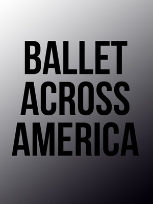 Ballet Across America Curated by Misty Copeland and Justin Peck, Kennedy Center Opera House, Washington