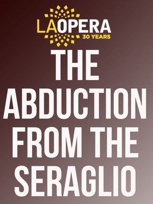 The Abduction from the Seraglio at Dorothy Chandler Pavilion