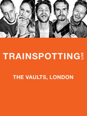 Trainspotting Live at The Vaults