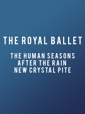The Human Seasons / After the Rain / New Crystal Pite Poster
