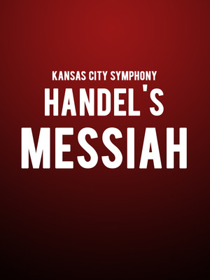 Kansas City Symphony - Handel's Messiah Poster
