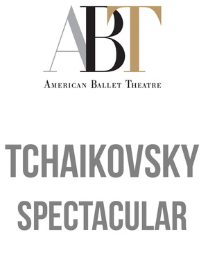 American Ballet Theatre: Tchaikovsky Spectacular Poster