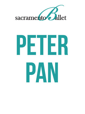 Sacramento Ballet: Peter Pan at Sacramento Community Center Theater