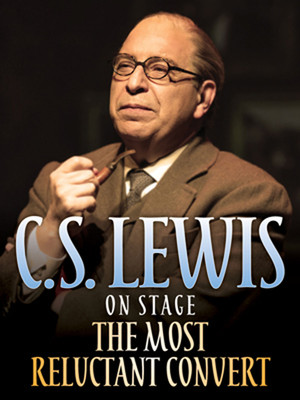 C.S. Lewis Onstage - The Most Reluctant Convert Poster