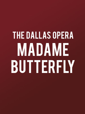 Dallas Opera: Madame Butterfly Poster