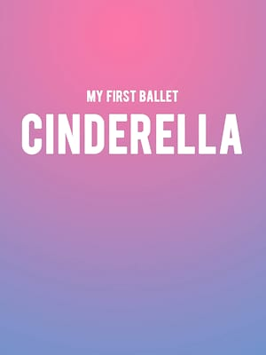 My First Ballet: Cinderella at Peacock Theatre