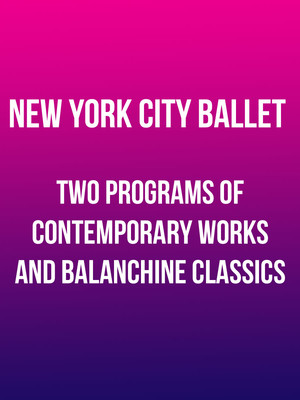 New York City Ballet: Two Programs of Contemporary Works and Balanchine Classics at Kennedy Center Opera House