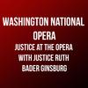 Washington National Opera Justice at the Opera with Justice Ruth Bader Ginsburg, Kennedy Center Opera House, Washington