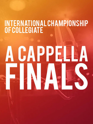 International Championship of Collegiate A Cappella Finals Poster