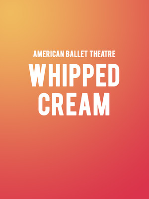 American Ballet Theatre Whipped Cream, Metropolitan Opera House, New York