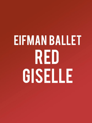 Eifman Ballet Of St Petersburg Red Giselle, Auditorium Theatre, Chicago