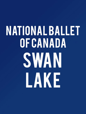 National Ballet of Canada - Swan Lake Poster