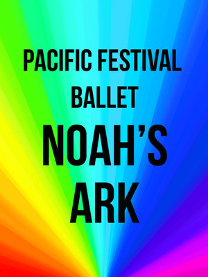 Pacific Festival Ballet: Noah's Ark at Fred Kavli Theatre