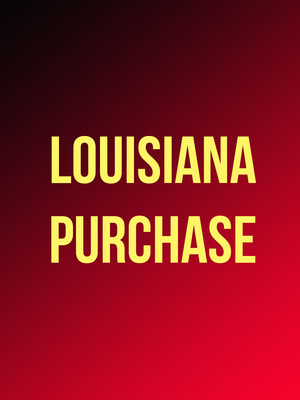 Louisiana Purchase at Lion Theatre