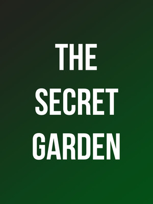 The Secret Garden at Venue To Be Announced