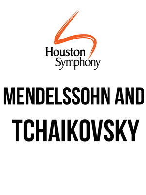Houston Symphony Mendelssohn and Tchaikovsky, Jones Hall for the Performing Arts, Houston