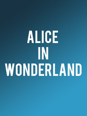 Alice in Wonderland, Meadow Brook Theatre, Detroit