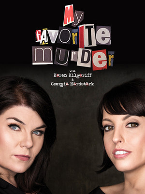 My Favorite Murder at Arvest Bank Theatre at The Midland