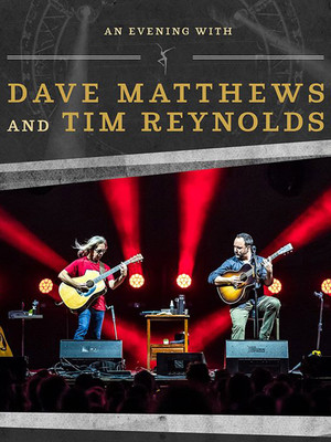 Dave Matthews and Tim Reynolds Poster
