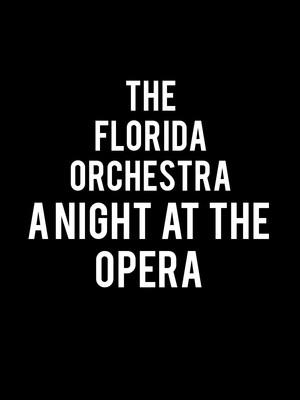 A Night At The Opera The Florida Orchestra, Carol Morsani Hall, Tampa