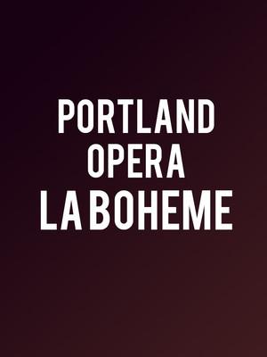 Portland Opera - La Boheme at Keller Auditorium