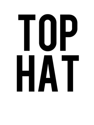 Top Hat at Venue To Be Announced