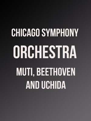 Chicago Symphony Orchestra: Muti, Beethoven, and Uchida Poster