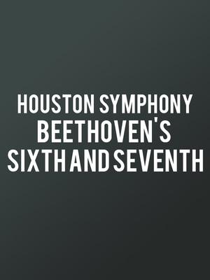 Houston Symphony Beethovens Sixth and Seventh, Jones Hall for the Performing Arts, Houston