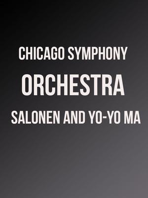 Chicago Symphony Orchestra: Salonen and Yo-Yo Ma Poster