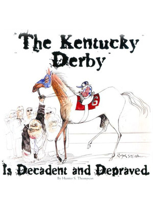 The Kentucky Derby is Decadent and Depraved Poster