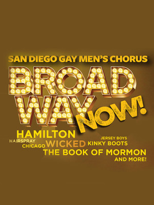 San Diego Gay Mens Chorus Broadway Now, Balboa Theater, San Diego