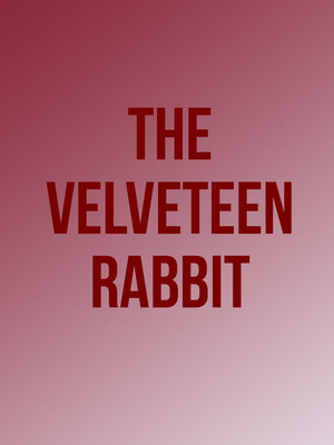 The Velveteen Rabbit at Meadow Brook Theatre
