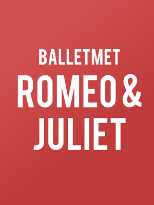 BalletMet: Romeo and Juliet Poster