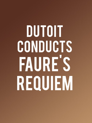 Chicago Symphony Orchestra - Dutoit Conducts the Faure Requiem Poster