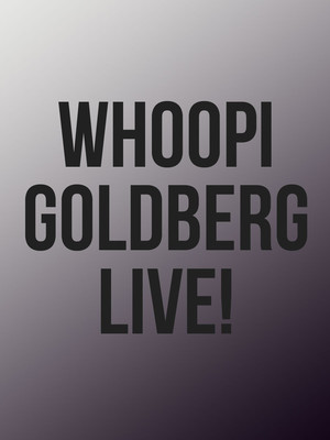 Whoopi Goldberg - Stand Up Live! Poster