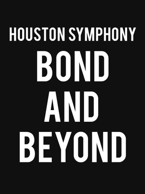 Houston Symphony - Bond and Beyond Poster