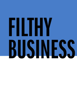Filthy Business Poster