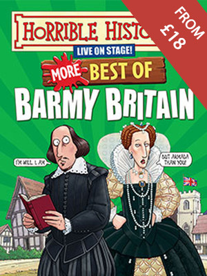 Horrible Histories - More Best Of Barmy Britain at Garrick Theatre